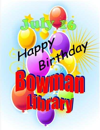 Happy Birthday, Bowman Library